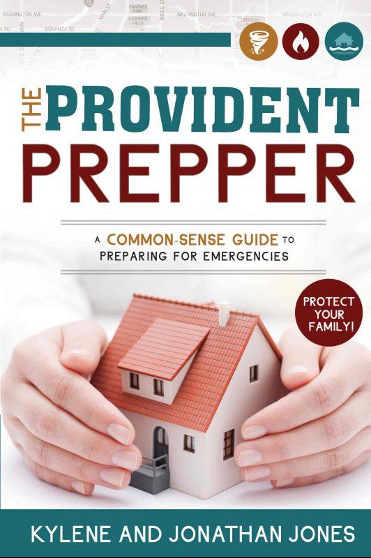 The Provident Prepper - A Common-Sense Guide to Preparing for Emergencies