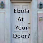 Ebola at Your Door?