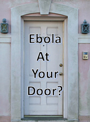 Ebola at Your Door?