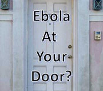Ebola at Your Door? Review Our Pandemic Preps Checklist